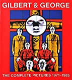 Gilbert & George: The Complete Pictures 1971-1985