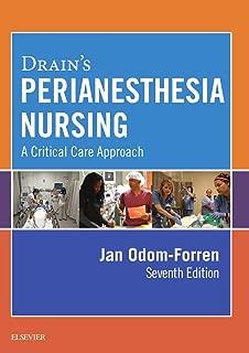 Drain's PeriAnesthesia Nursing: A Critical Care Approach