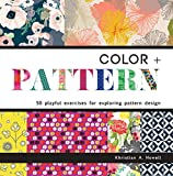 Color and Pattern: 50 Playful Exercises for Exploring Pattern Design