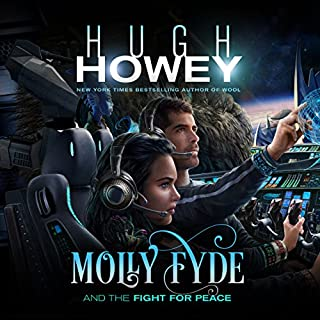 Molly Fyde and the Fight for Peace     The Bern Saga, Book 4              Written by:                                                                                                                                 Hugh Howey                               Narrated by:                                                                                                                                 Jennifer O'Donnell                      Length: 15 hrs and 44 mins     Not rated yet     Overall 0.0