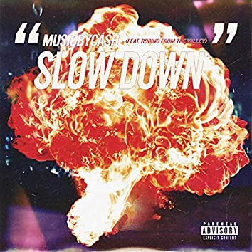 Slow Down (feat. Robino from the Valley)