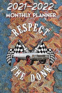 2021 - 2022 Monthly Planner: Respect the Donk,  Hot Rod and Biker life Old School Cool Gear