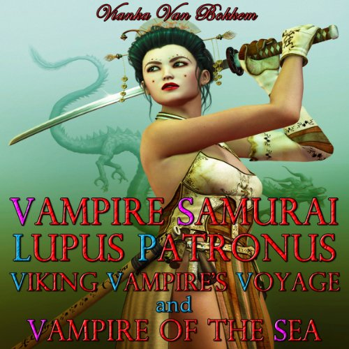 Vampire Samurai, Lupus Patronus, Viking Vampire's Voyage, and Vampire of the Sea cover art