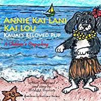 Annie Kai Lani Kai Lou: Kauai's Beloved Pup