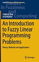 An Introduction to Fuzzy Linear Programming Problems: Theory, Methods and Applications