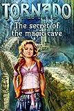 Tornado: The secret of the magic cave [Download]