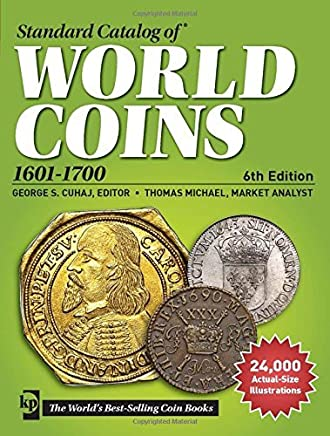 Standard Catalog of World Coins, 1601-1700 (Standard Catalog of World Coins 17th Centuryedition 1601-1700) by Krause Publications (2014-11-30)