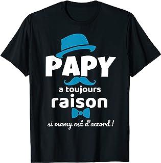 Homme Cadeau Grand Pere Papy A Toujours Raison Si Mamy Humour T-Shirt