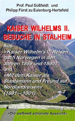 Kaiser Wilhelms II. Besuche in Stalheim (orwegian History) (German Edition)