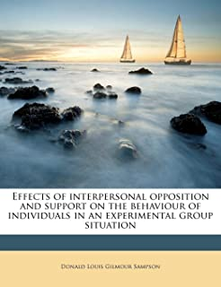 Effects of Interpersonal Opposition and Support on the Behaviour of Individuals in an Experimental Group Situation