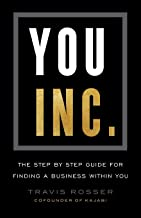 You, Inc.: The Step by Step Guide for Finding a Business Within You