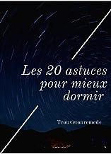 les 20 astuces pour mieux dormir (French Edition)