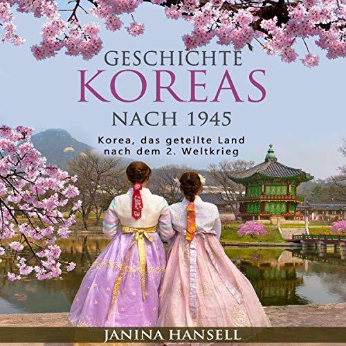 Geschichte Koreas nach 1945 [History of Korea After 1945] audiobook cover art