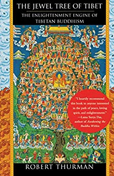 The Jewel Tree of Tibet: The Enlightenment Engine of Tibetan Buddhism by [Robert Thurman]