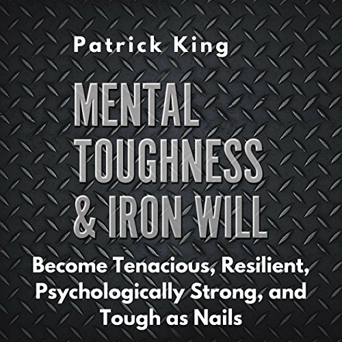 Mental Toughness & Iron Will audiobook cover art