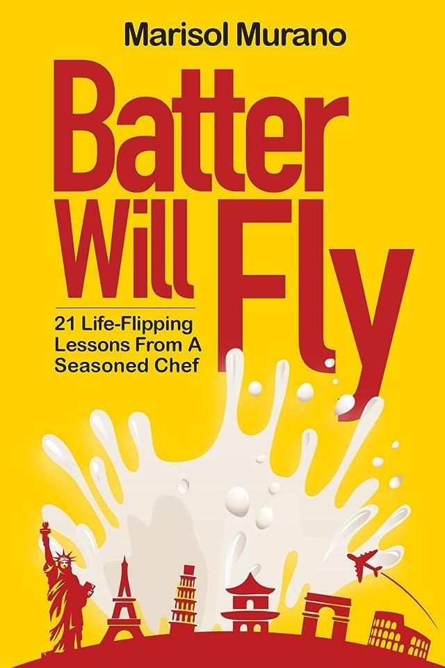 モノグラフメインニッケルBatter Will Fly: 21 Life-Flipping Lessons from a Seasoned Chef (English Edition)