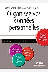 Organisez vos données personnelles: L'essentiel du Personal Knowledge Management: L'essentiel du Personal Knowledge Management. Maîtrisez vos données. ... Outils - Efficacité professionnelle) Format Kindle