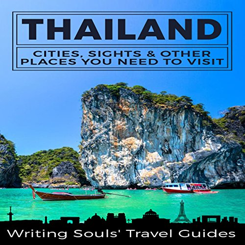 Thailand: Cities, Sights & Other Places You Need to Visit, Book 1 audiobook cover art