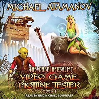 Video Game Plotline Tester     Dark Herbalist Series, Book 1              By:                                                                                                                                 Michael Atamanov                               Narrated by:                                                                                                                                 Eric Michael Summerer                      Length: 11 hrs and 42 mins     31 ratings     Overall 4.6