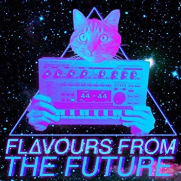 FLAVOURS FROM THE FUTURE