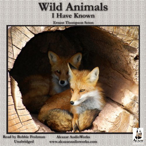 Wild Animals I Have Known audiobook cover art