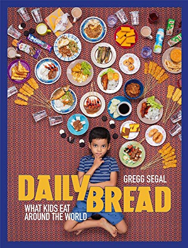 Daily Bread: What Kids Eat Around the World [Lingua Inglese]