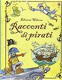Racconti di pirati. Racconti illustrati. Ediz. a colori...