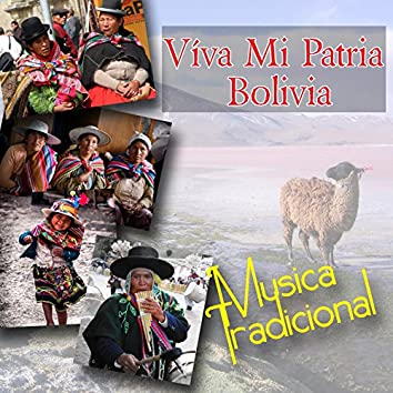 Víva Mi Patria Bolivia - Musica Tradicional