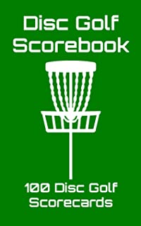Disc Golf Scorebook: 100 Disc Golf Scorecards (green)