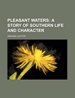 Pleasant Waters; A Story of Southern Life and Character