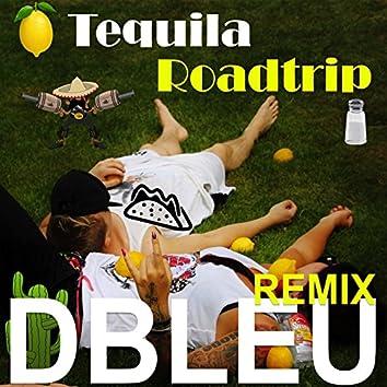 Tequila Roadtrip (DBLEU Remix)