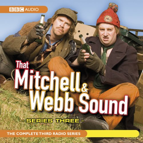 That Mitchell and Webb Sound: Radio Series 3                   By:                                                                                                                                 David Mitchell,                                                                                        Robert Webb                               Narrated by:                                                                                                                                 David Mitchell,                                                                                        Robert Webb                      Length: 2 hrs and 48 mins     12 ratings     Overall 4.5