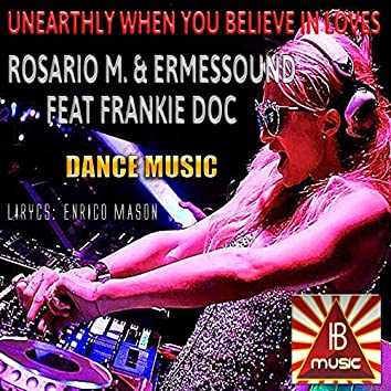 Unearthly When You Believe In Loves (feat. Frankie Doc) [Radio Edit]