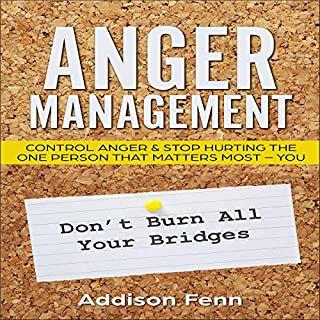 Anger Management: Control Anger & Stop Hurting the One Person That Matters Most - You                   By:                                                                                                                                 Addison Fenn                               Narrated by:                                                                                                                                 Benjamin McLean                      Length: 1 hr and 9 mins     1 rating     Overall 2.0