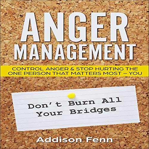 Anger Management: Control Anger & Stop Hurting the One Person That Matters Most - You audiobook cover art