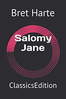 Salomy Jane: ClassicsEdition