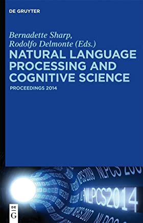 Natural Language Processing and Cognitive Science: Proceedings 2014 (English Edition)
