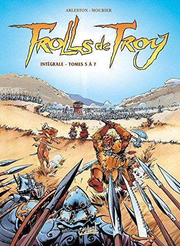 Trolls de Troy - Intégrale T05 à T07