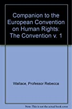 Companion to the European Convention on Human Rights: The Convention v. 1
