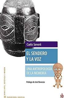 El sendero y la voz: Una antropología de la memoria (Spanish Edition)