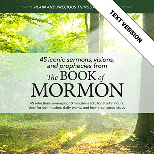 45 Iconic Sermons, Visions, and Prophecies from The Book of Mormon -- Text Version (English Edition)