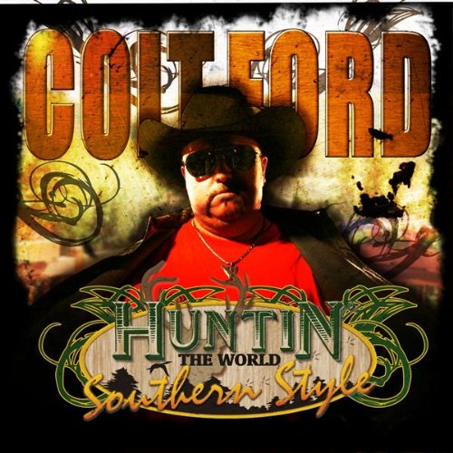 Huntin The World By Colt Ford On Amazon Music Amazon Com