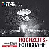 Hochzeitsfotografie: Mit kreativen Blitztechniken zu außergewöhnlichen Fotos (mitp Edition ProfiFoto): Kreativ blitzen für außergewöhnliche und moderne Bilder (Broschiert)