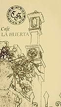 Café la Huerta (Spanish Edition)