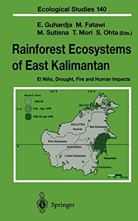 Rainforest Ecosystems of East Kalimantan: El Niño, Drought, Fire and Human Impacts: 140