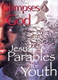 Glimpses of God: Jesus Parables for Youth