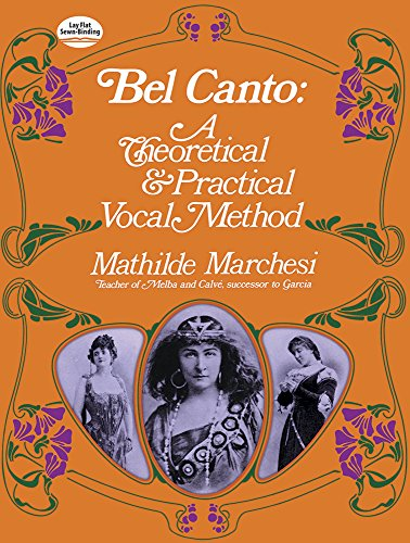 Bel Canto: A Theoretical and Practical Vocal Method