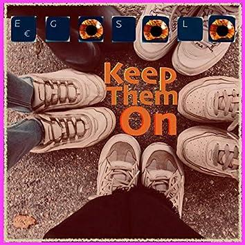 Keep Them On