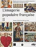 L'imagerie populaire française II. Images d'Epinal gravées sur bois