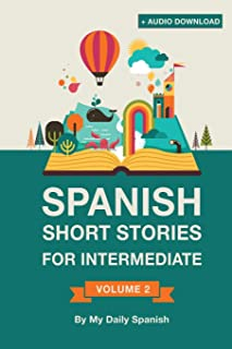 Spanish: Short Stories for Intermediate Level: Improve your Spanish listening comprehension skills with ten Spanish storie...